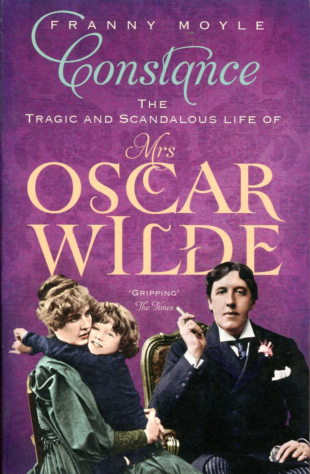 Image for Constance: The Tragic and Scandalous Life of Mrs Oscar Wilde