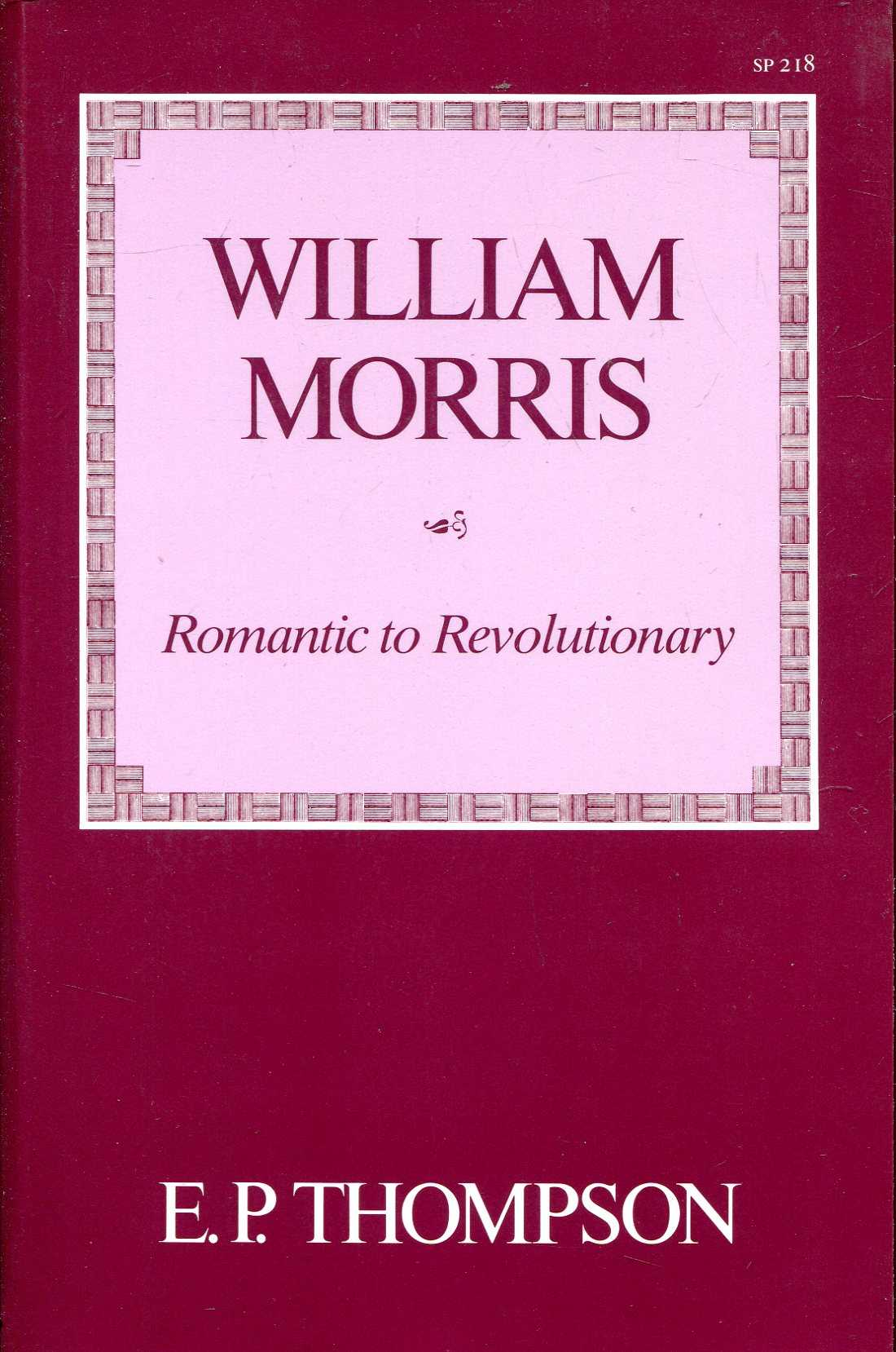 Image for William Morris: Romantic to Revolutionary