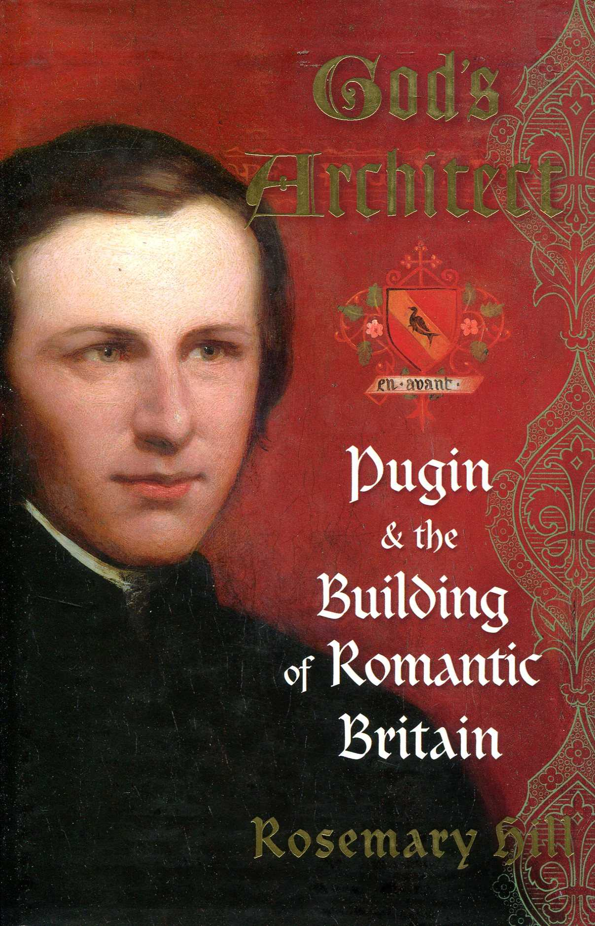 Image for Gods Architect : Pugin And The Building Of Romantic Britain