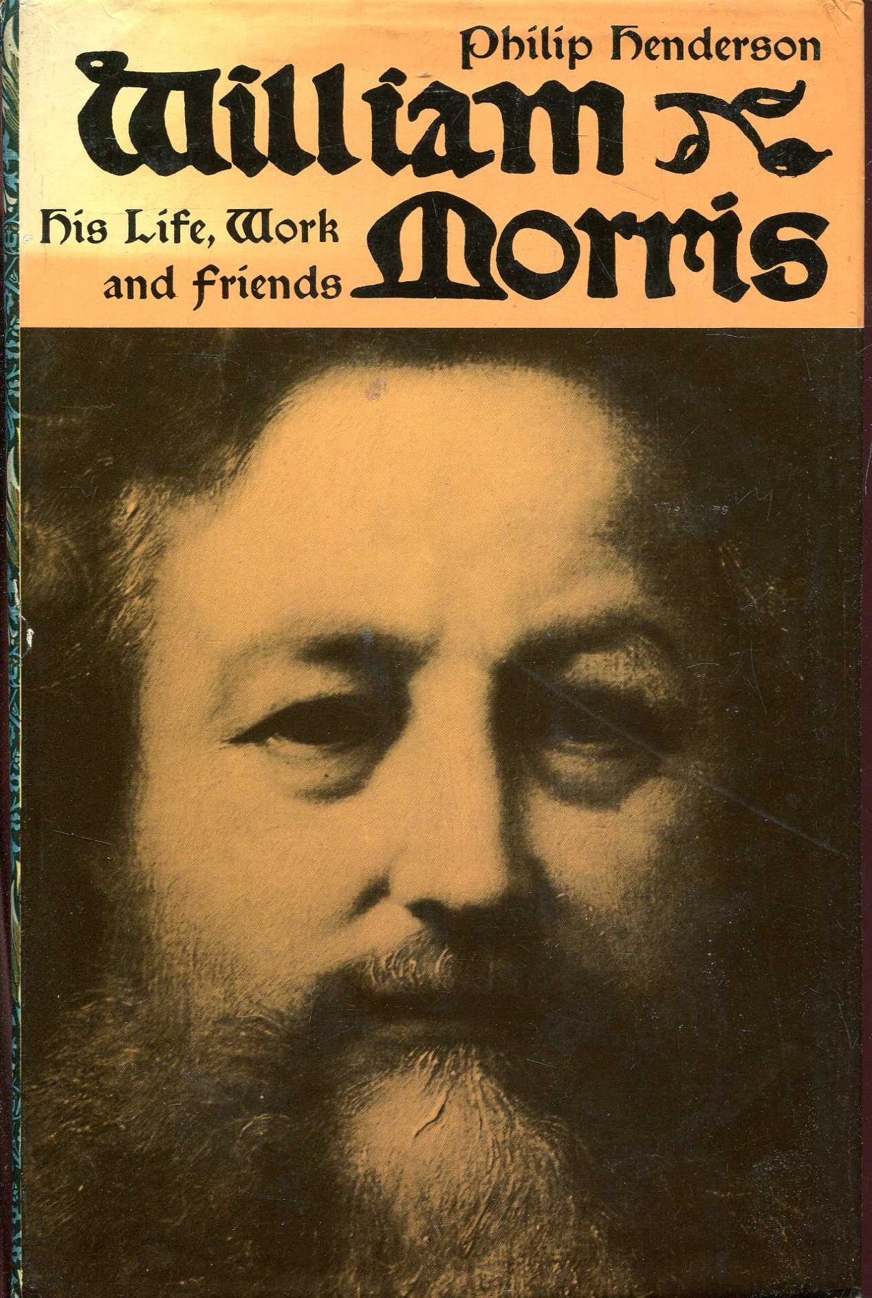 Image for William Morris, his life, work and friends