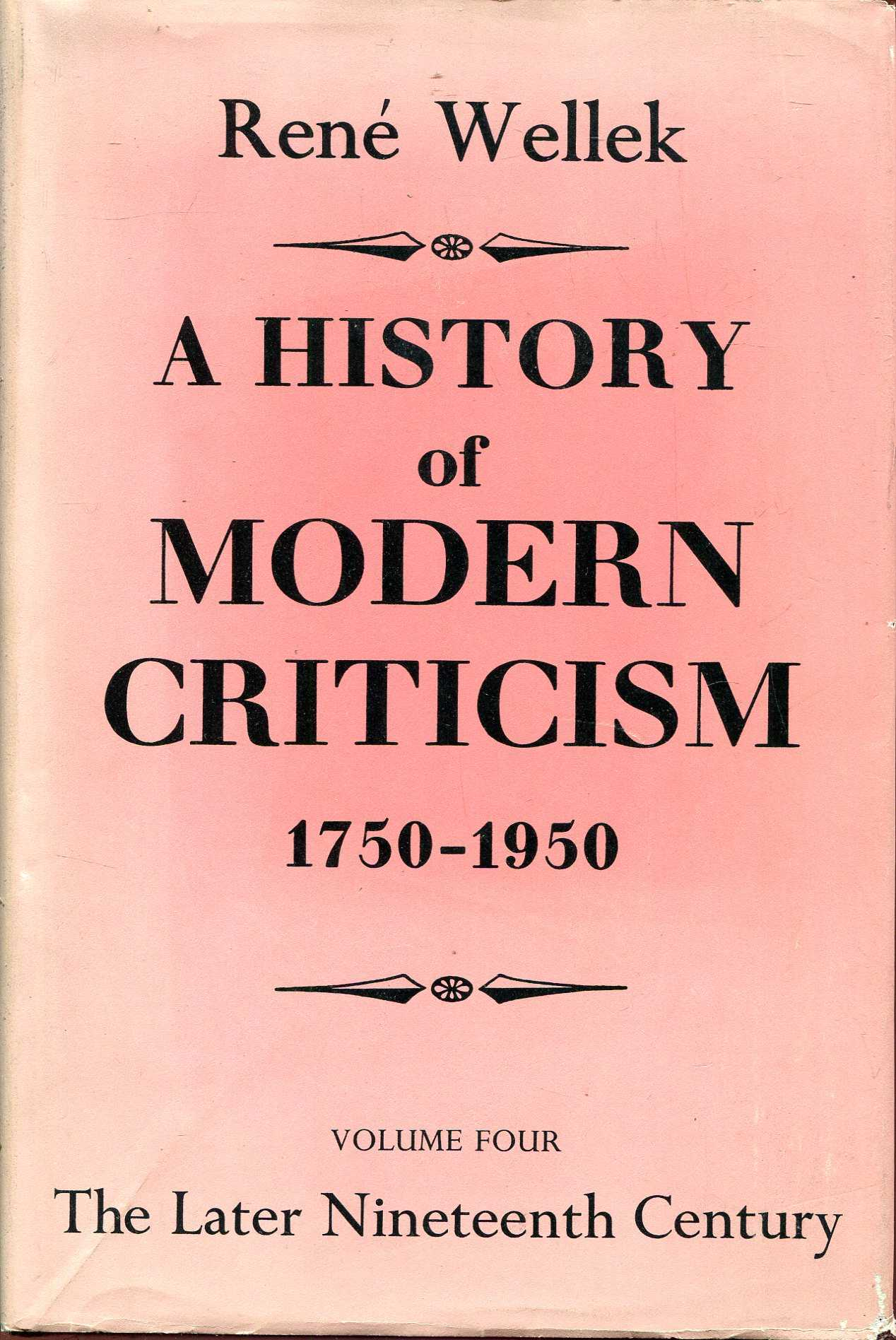 Image for A History of Modern Criticism 1750-1950, volume Four : the Later Nineteenth Century
