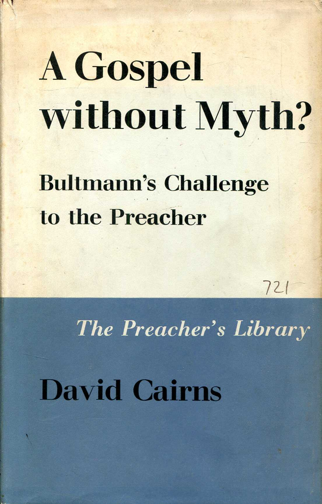 Image for A Gospel Without Myth? Bultmann's Challenge to the Preacher