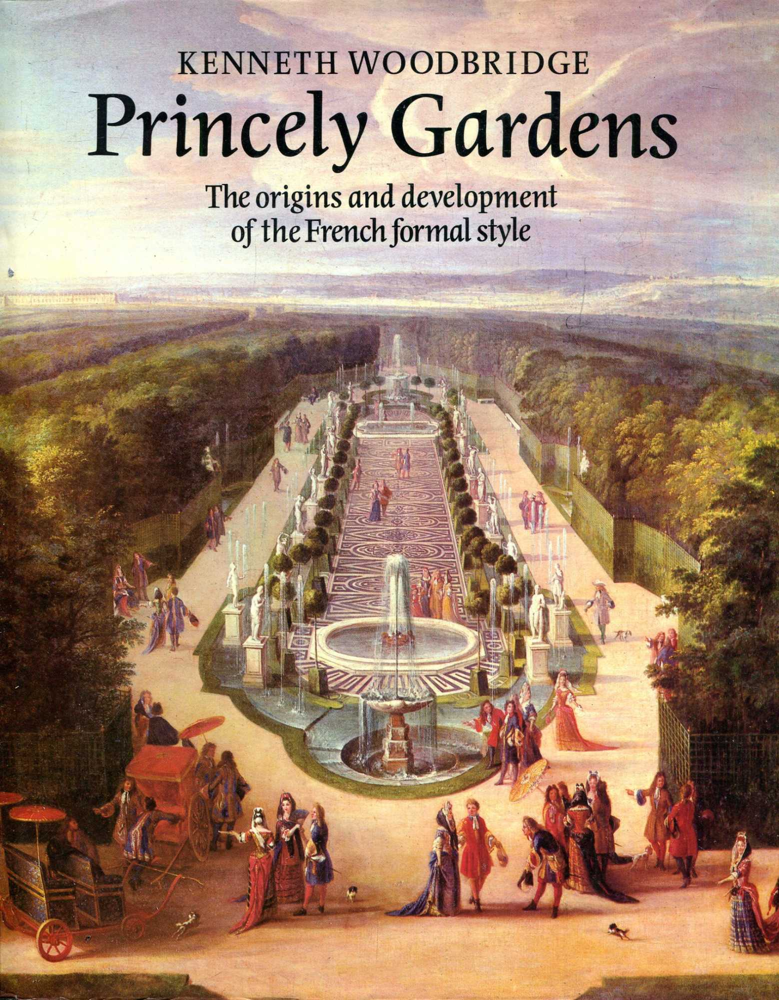 Image for Princely Gardens: The Origins and Development of the French Formal Style