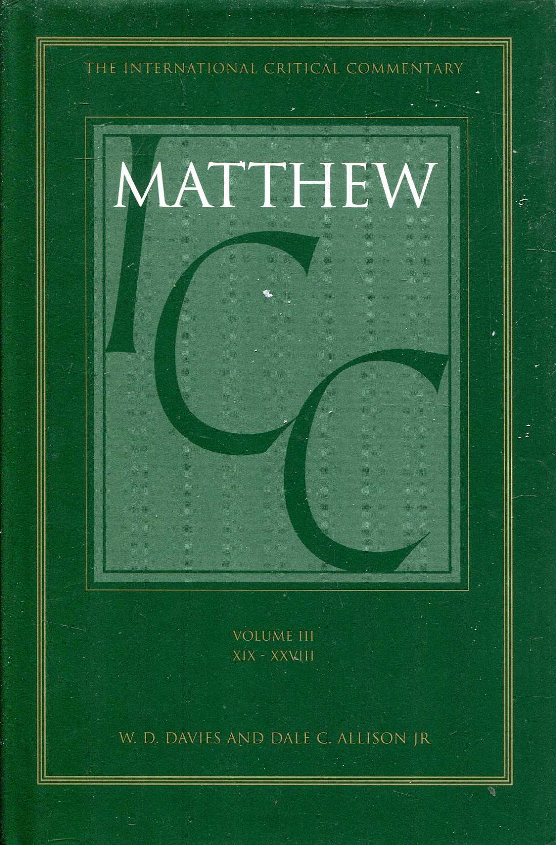 Image for A Critical and Exegetical Commentary on the Gospel According to Saint Matthew, volume III Commentary on Matthew XIX - XXVIII