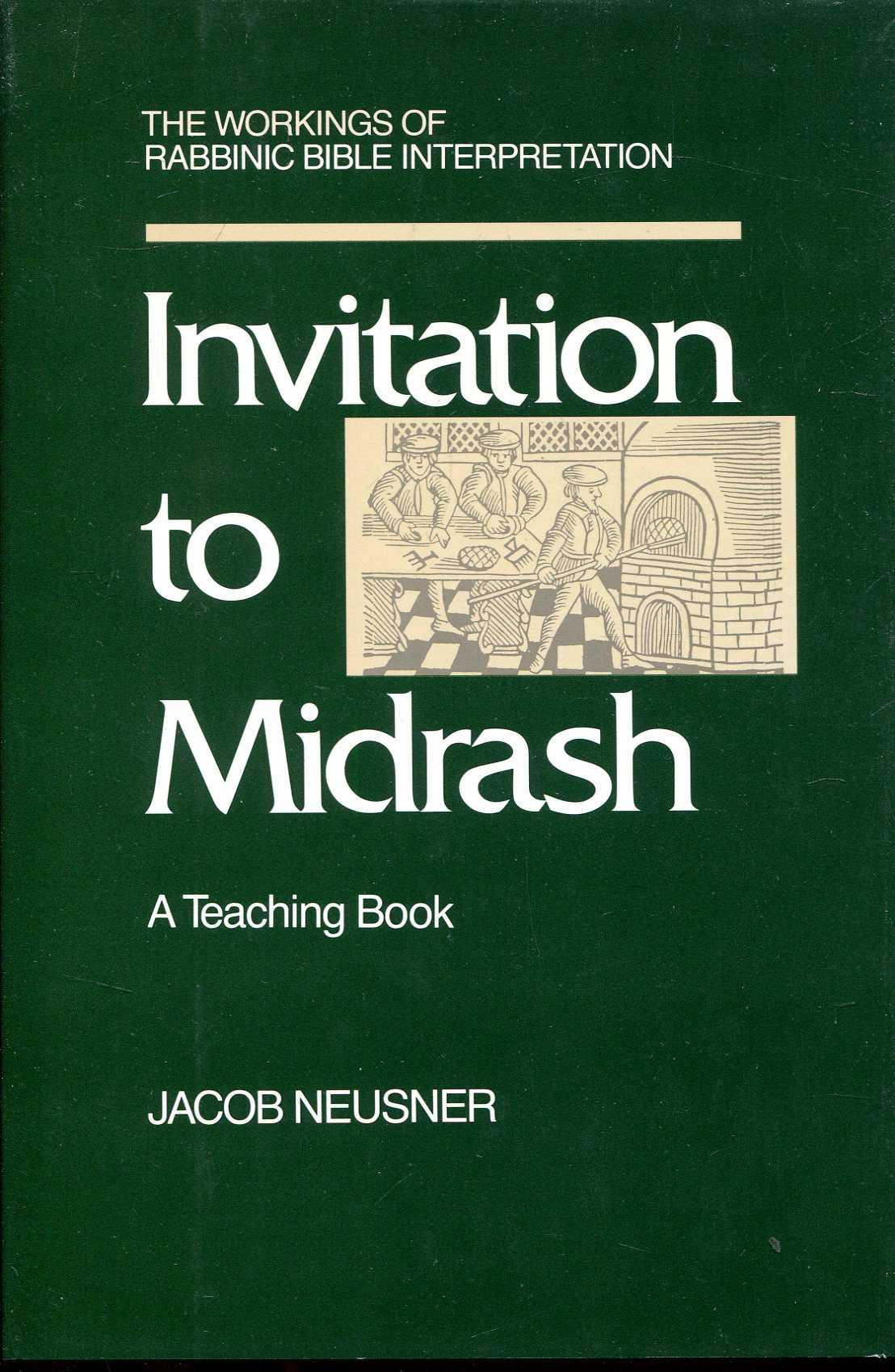 Image for Invitation to Midrash: The Workings of Rabbinic Bible Interpretation : A Teaching Book