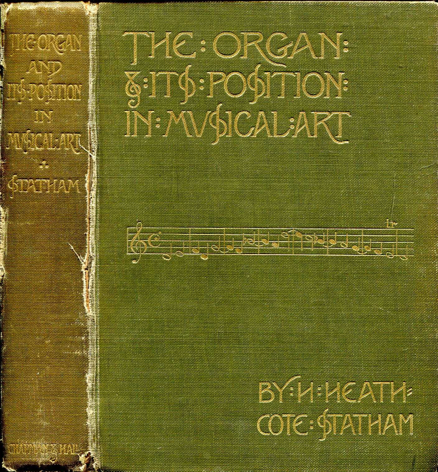 Image for The Organ and its position in musical art : A book for Musicians and Amateurs