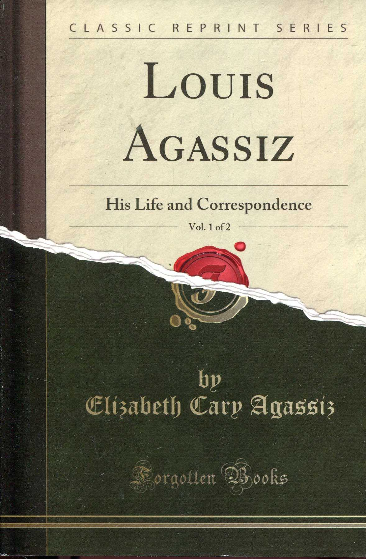 Image for Louis Agassiz, Vol. 1 of 2 : His Life and Correspondence