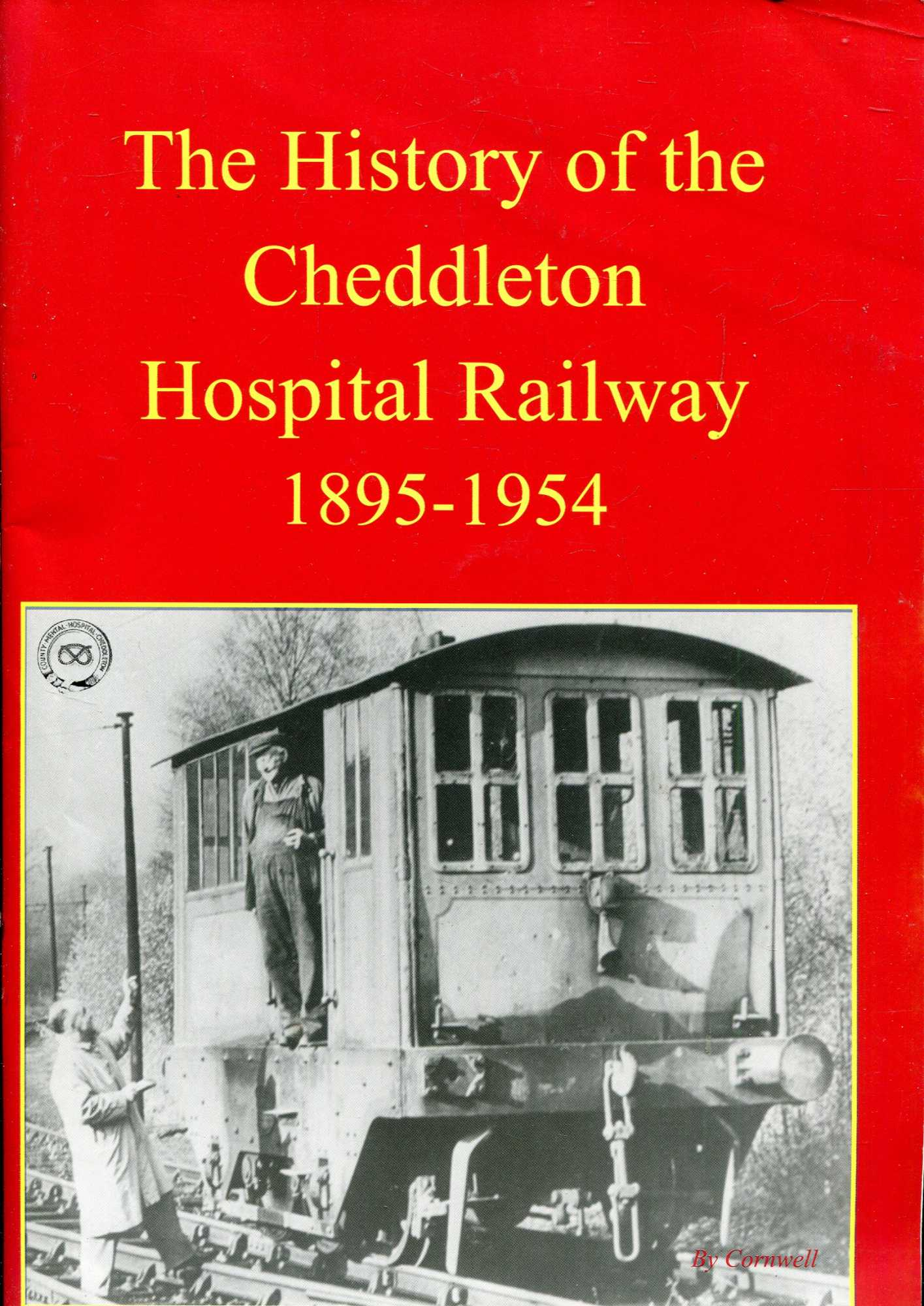 Image for The History of the Cheddleton Hospital Rauilway 1895-1954