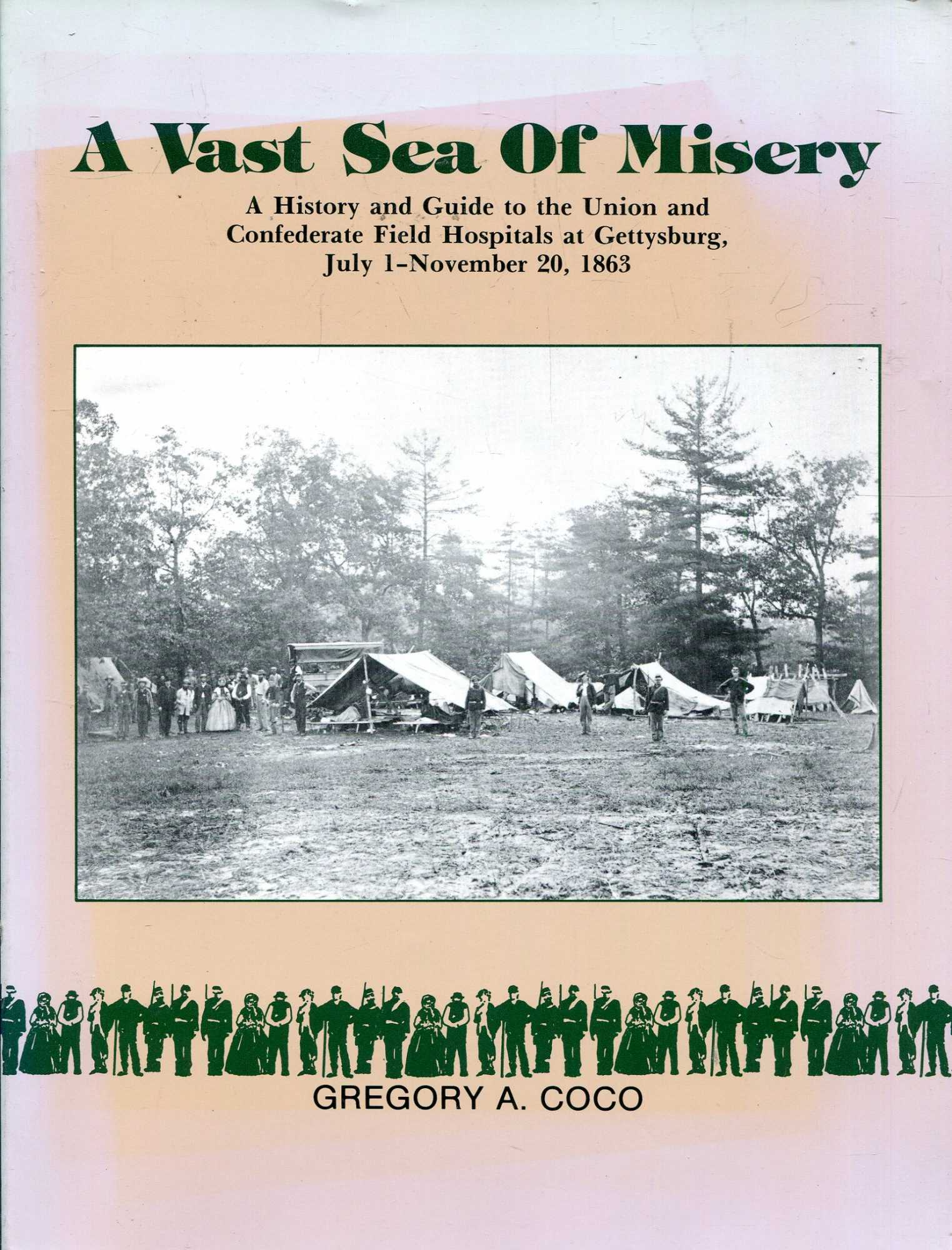 Image for A Vast Sea of Misery: A History and Guide to the Union and Confederate Field Hospitals at Gettysburg, July 1-November 20, 1863