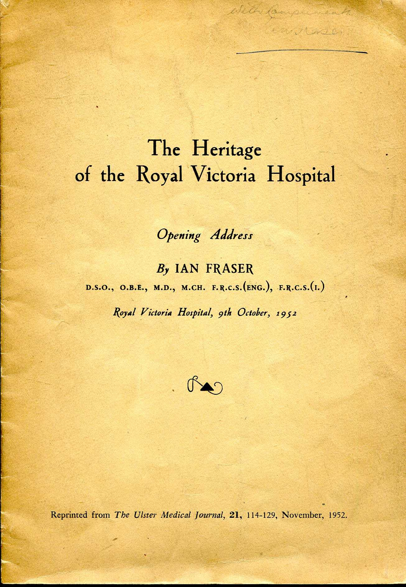Image for The Heritage of the Royal Victoria Hospital [Belfast] : Opening Address
