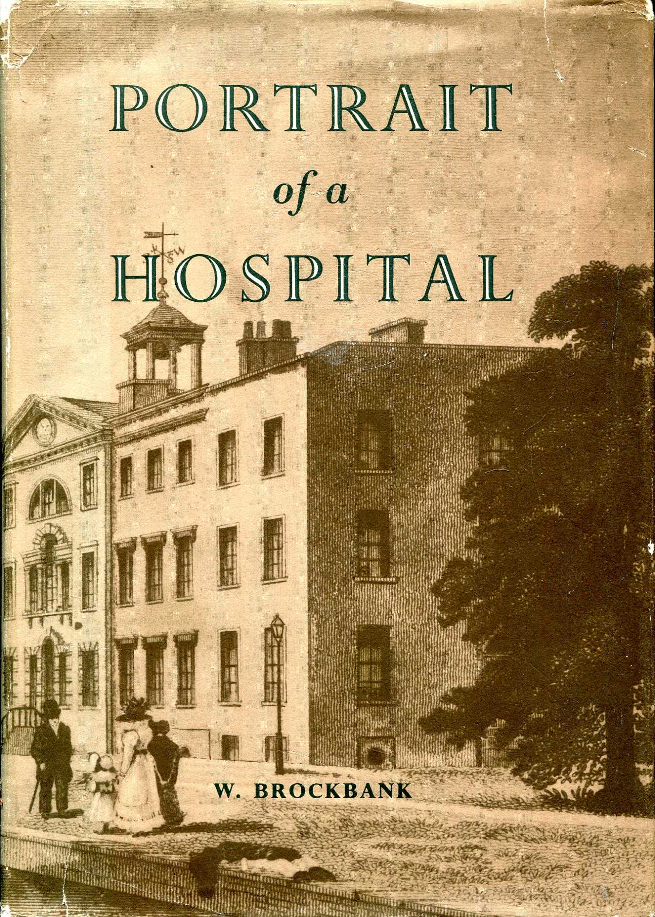 Image for Portrait of a Hospital 1752-1948 to commemorate the bi-centenary of the Royal Infirmary, Manchester