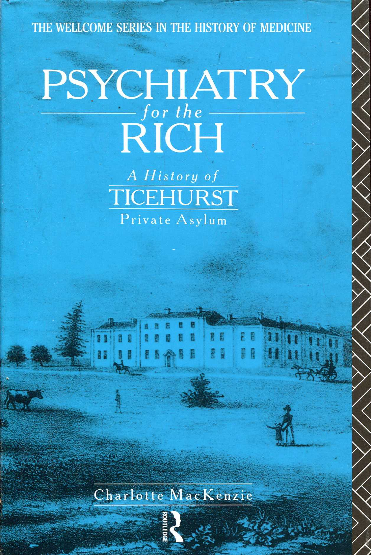 Image for Psychiatry for the Rich: A History of Ticehurst Private Asylum 1792-1917
