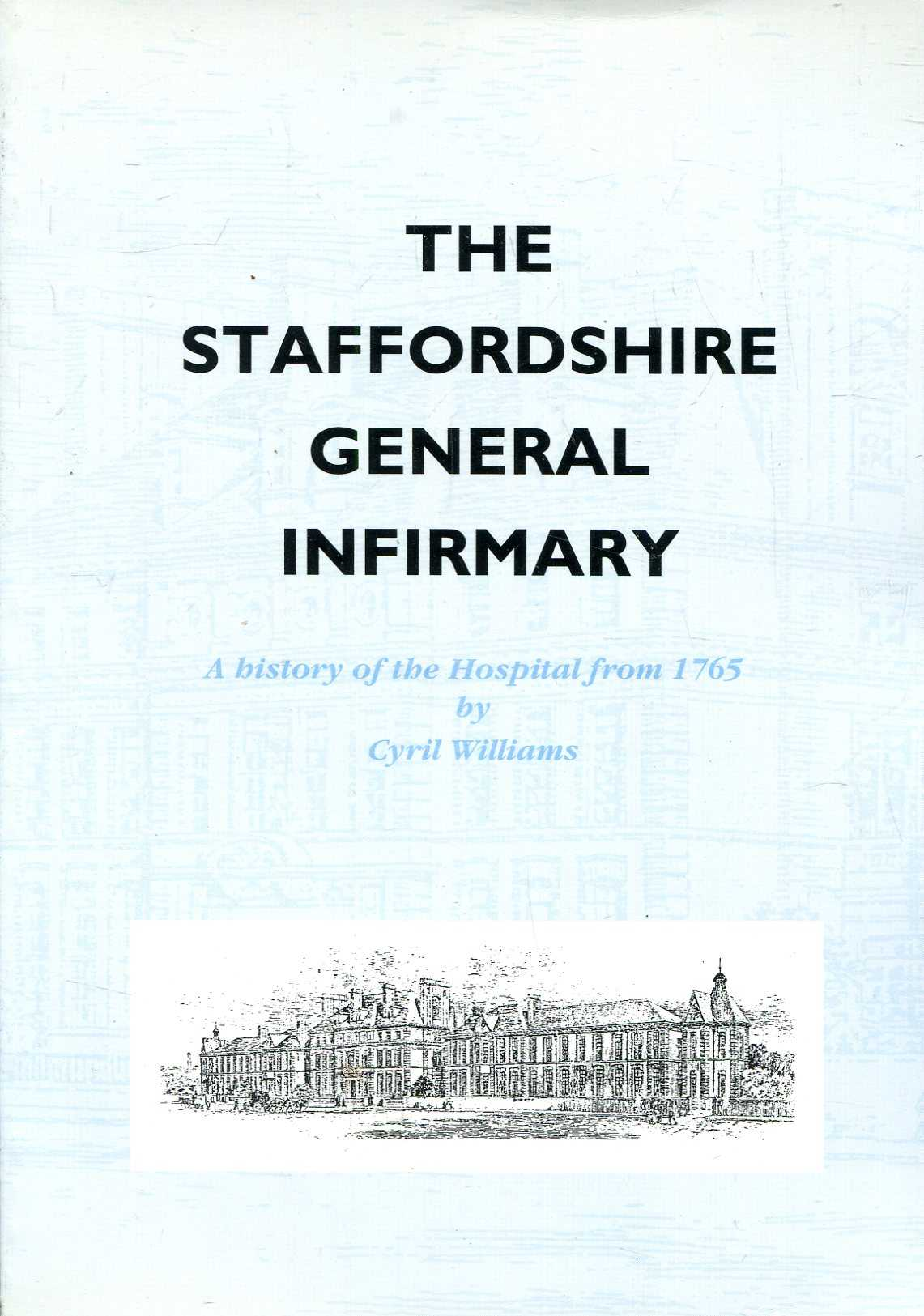 Image for The Staffordshire General Infirmary : a history of the Hospital from 1765