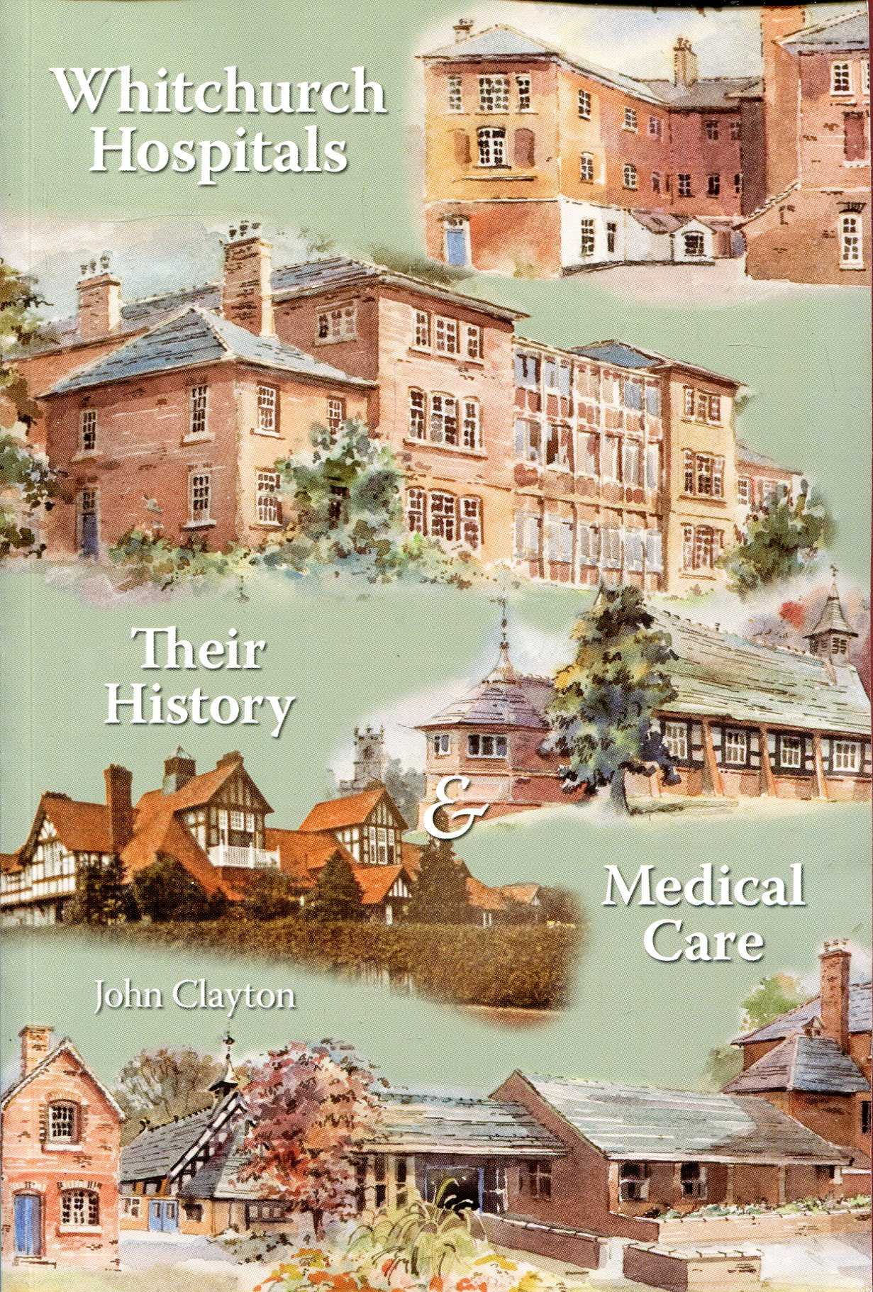 Image for Whitchurch Hospitals: Their History and Medical Care