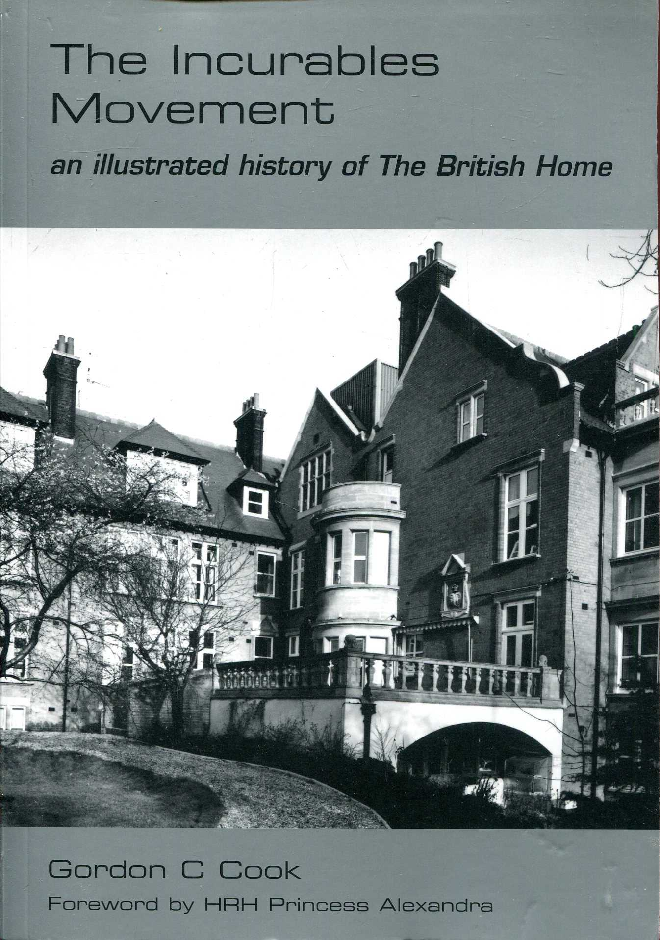 Image for The Incurables Movement: an Illustrated History of the British Home