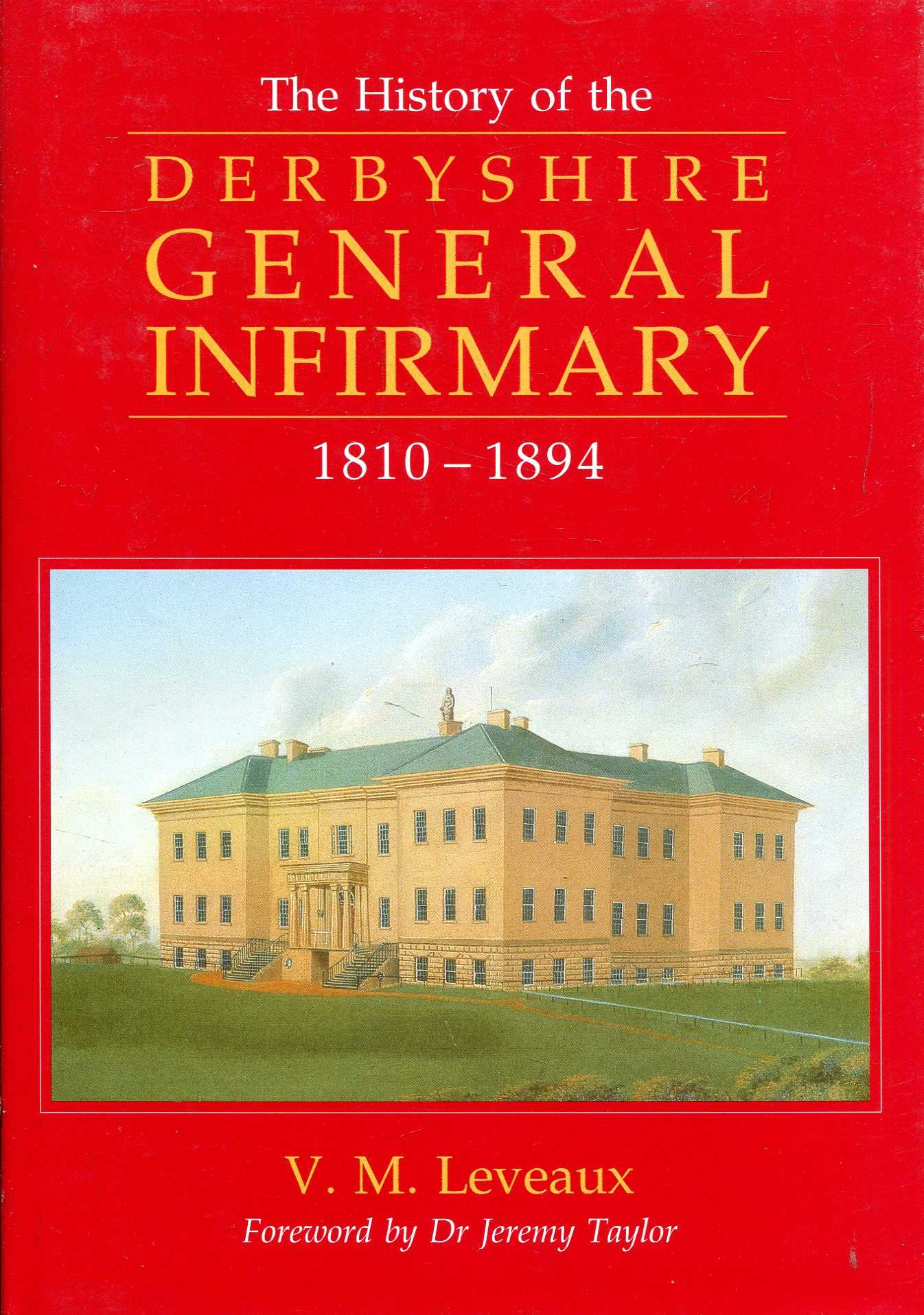 Image for A History of the Derbyshire General Infirmary 1810-1894