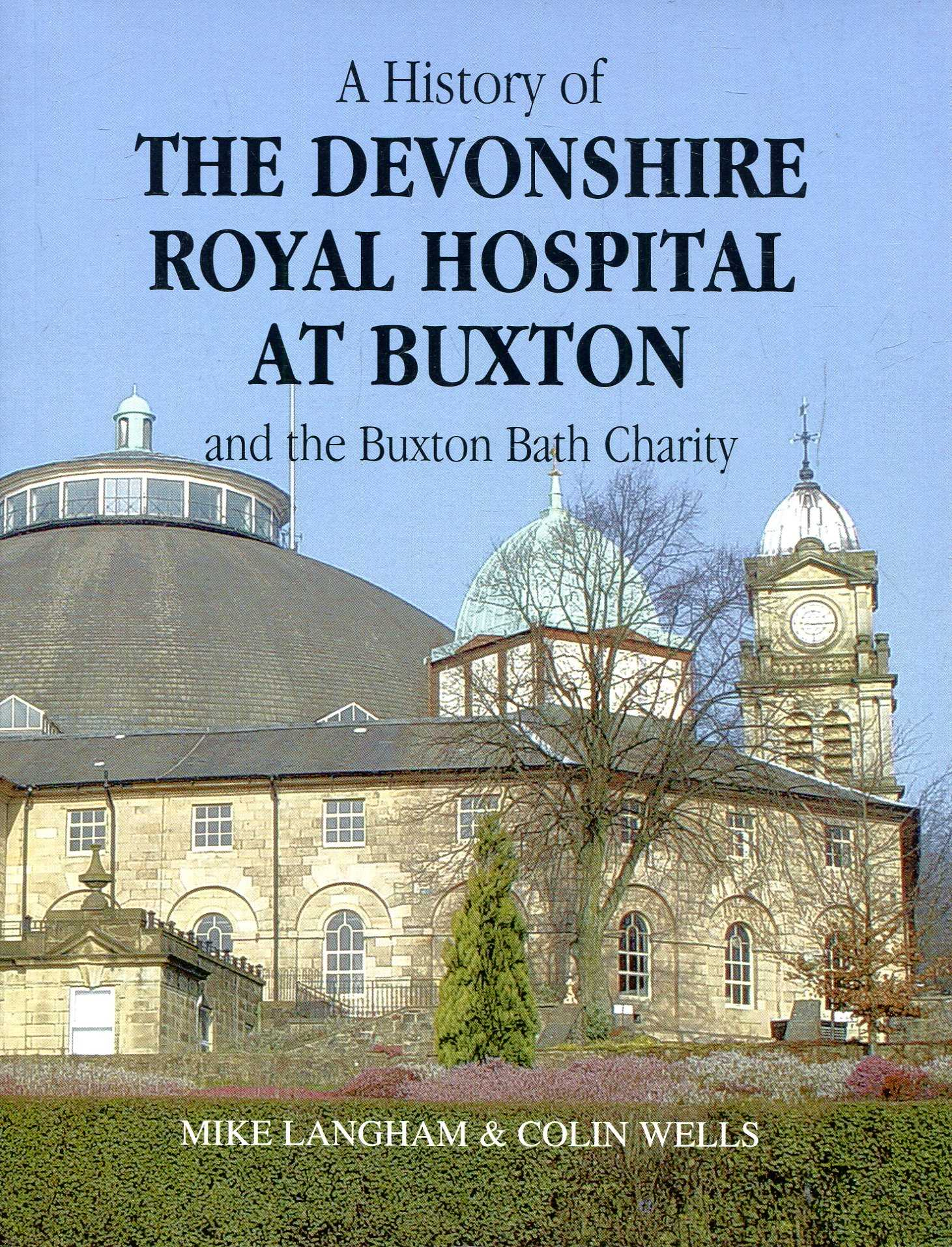Image for A History of the Devonshire Royal Hospital at Buxton and the Buxton Bath Charity