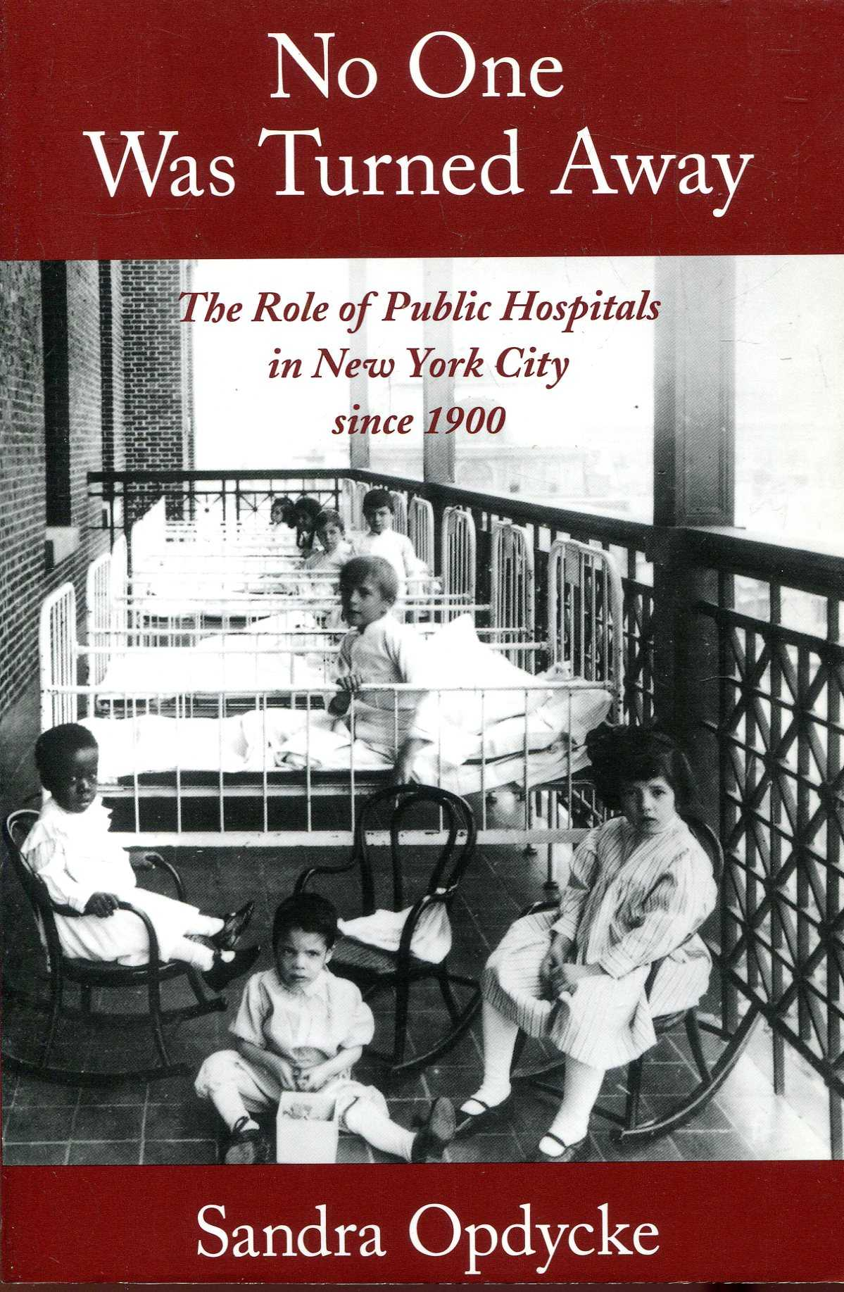 Image for No One Was Turned Away: The Role of Public Hospitals in New York City since 1900