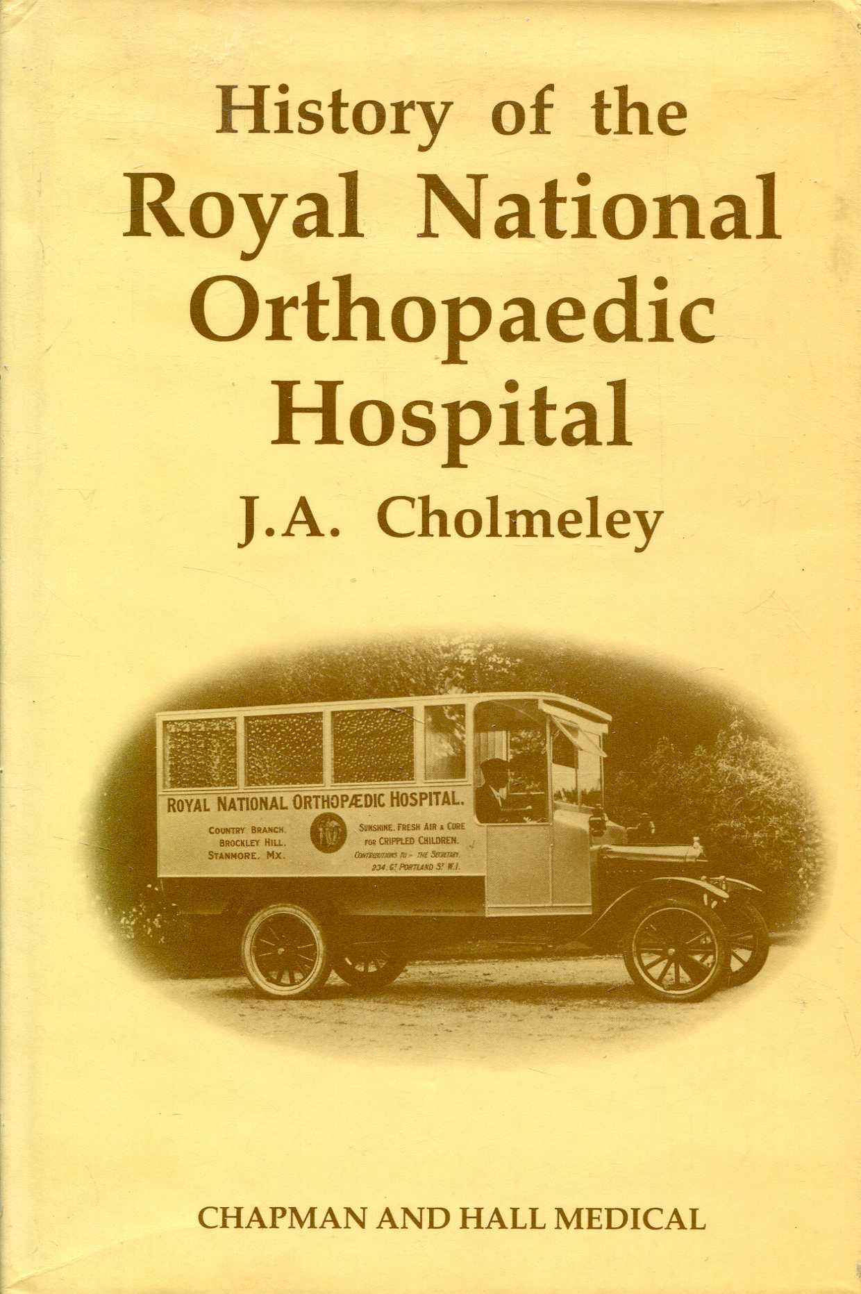 Image for A History of the Royal National Orthopaedic Hospital