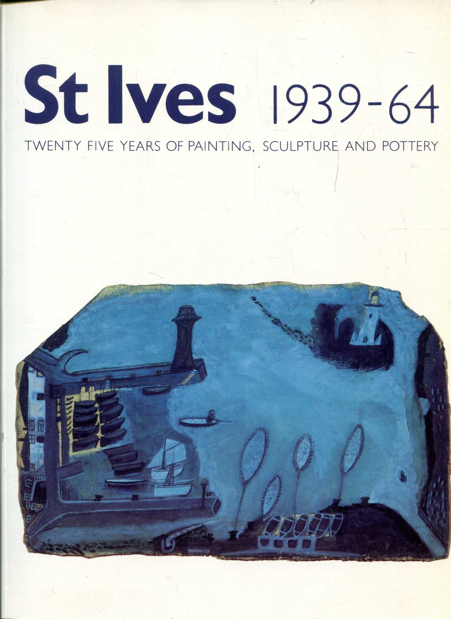Image for St Ives, 1939-64: Twenty-five years of painting, sculpture, and pottery