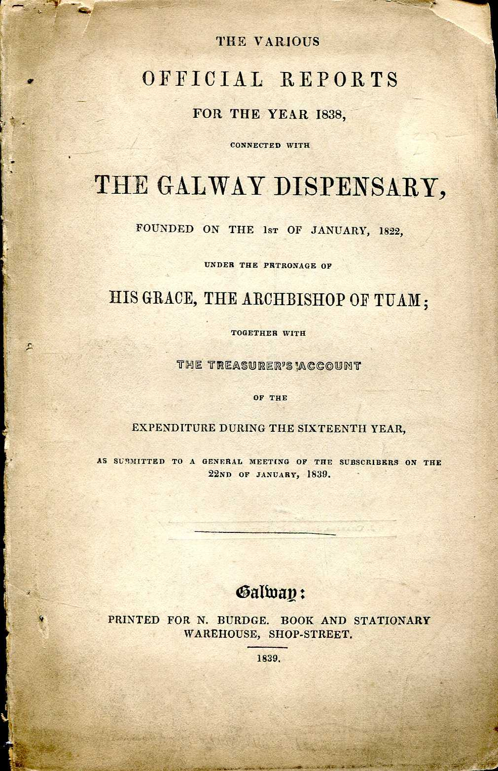 Image for The Various Official Reports for the Year 1838, connected with The Galway Dispensary, founded on the 1st of Jan., 1822