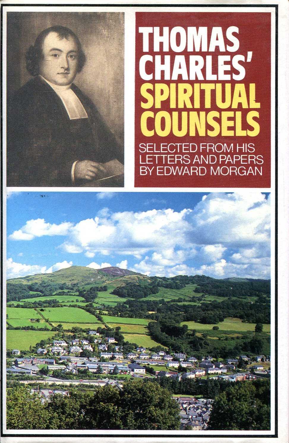 Image for Thomas Charles' Spiritual Counsels, selected from his letters and papers