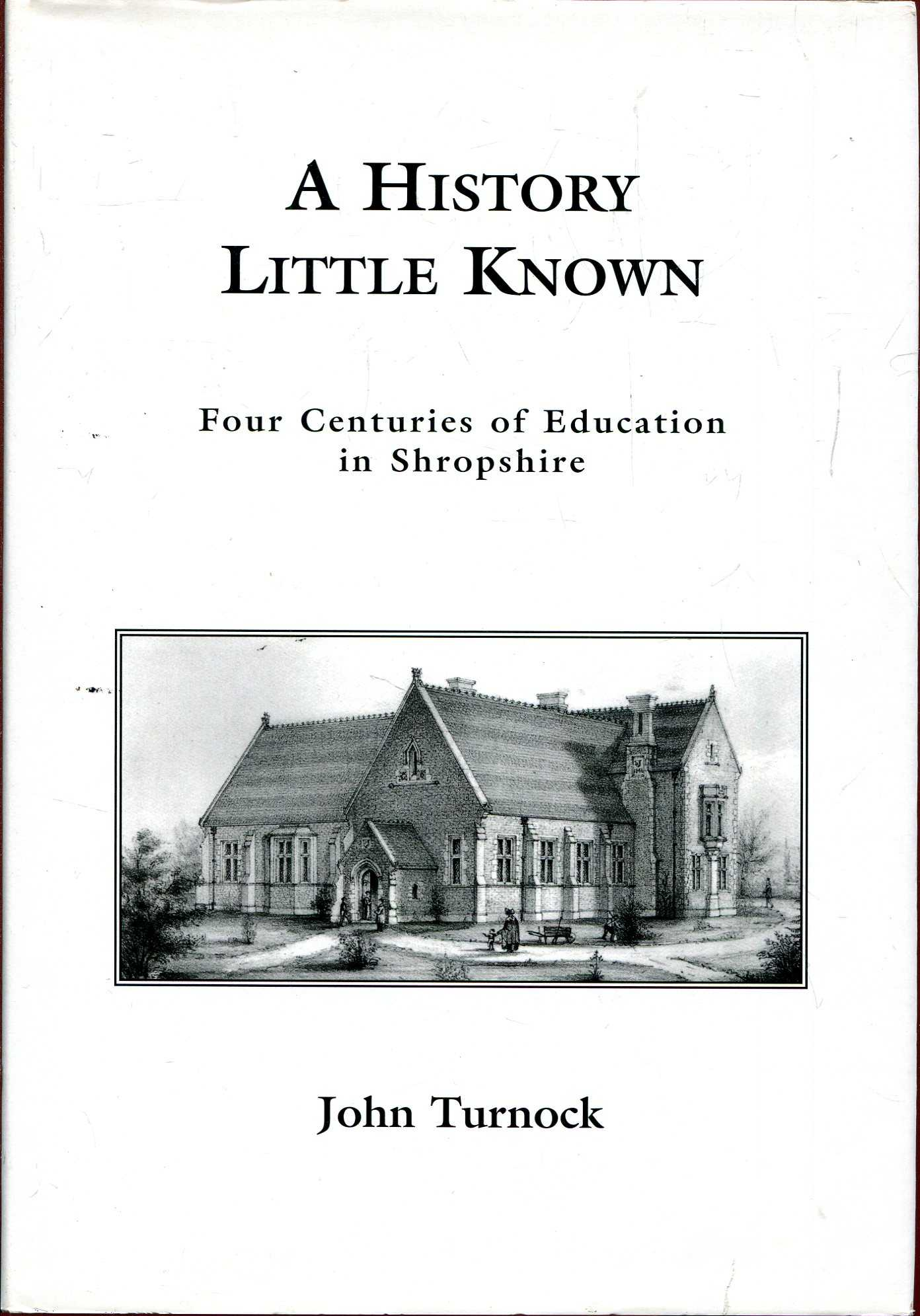 Image for A History Little Known: Four centuries of education in a Shropshire village