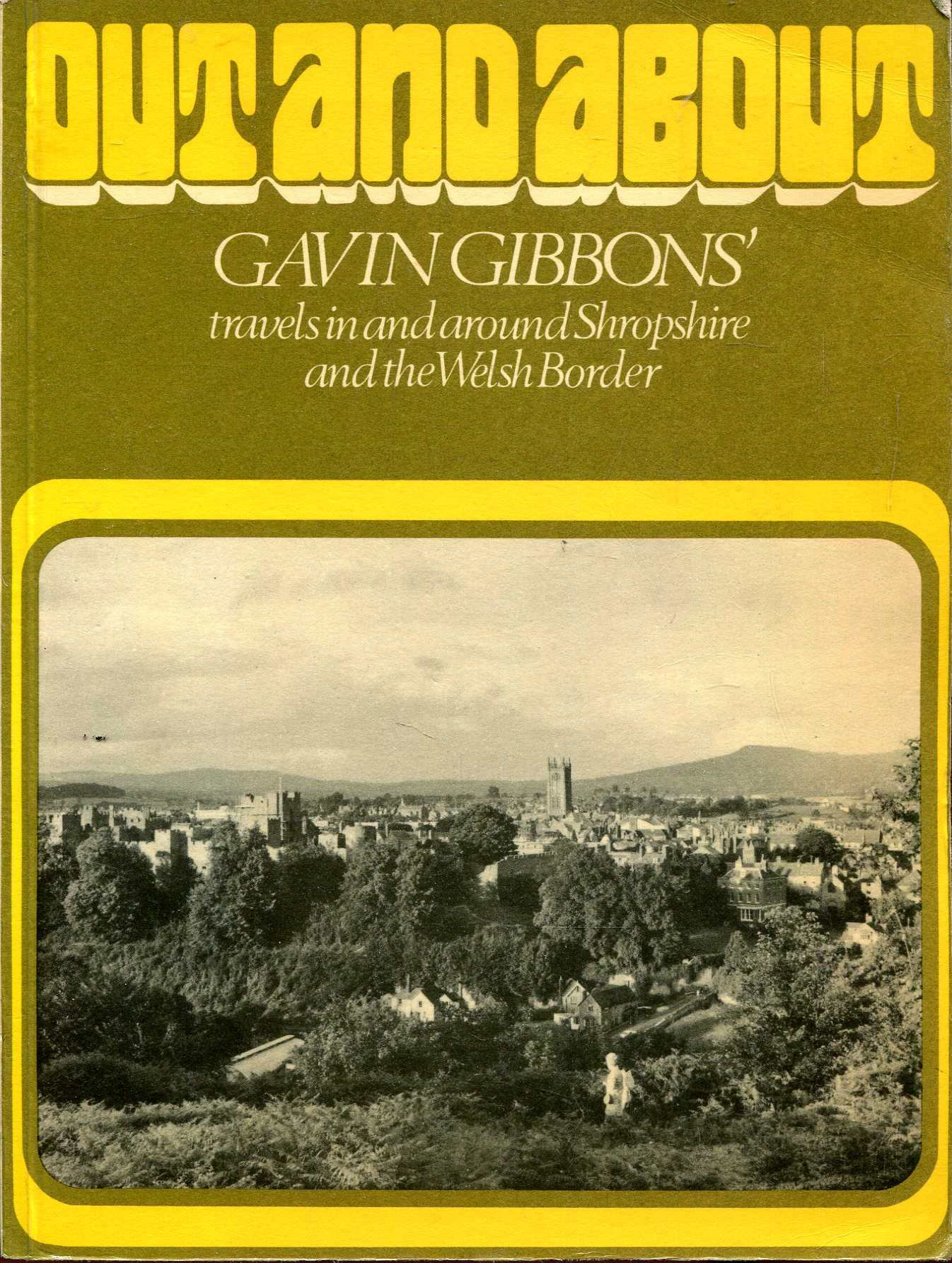 Image for Out and About, Gavin Gibbons' travels in and around Shropshire and the Welsh Border
