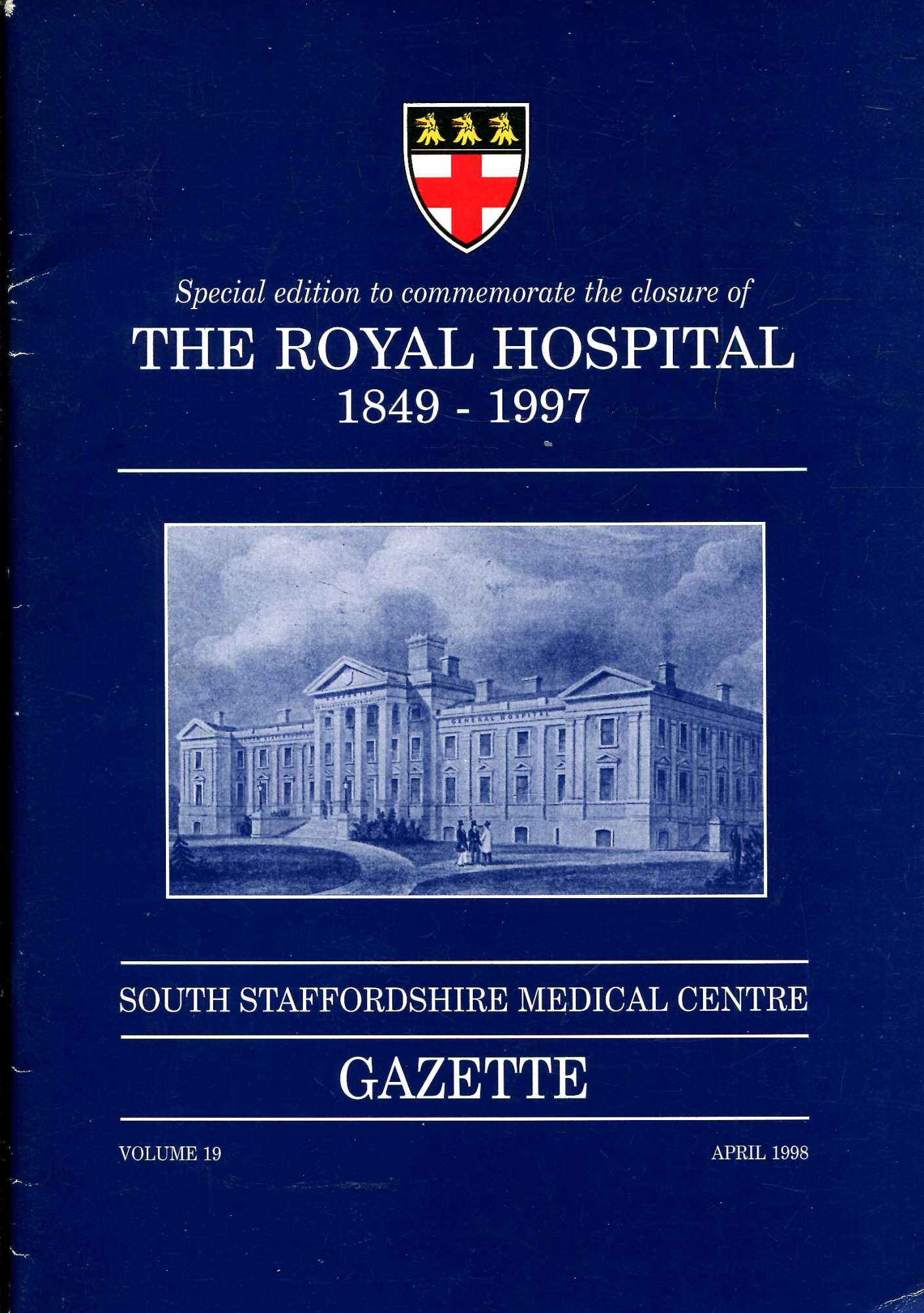 Image for South Staffordshire Medical centre Gazette volume 19, April 1998 : The Closure of the Royal Hospital 1849-1997