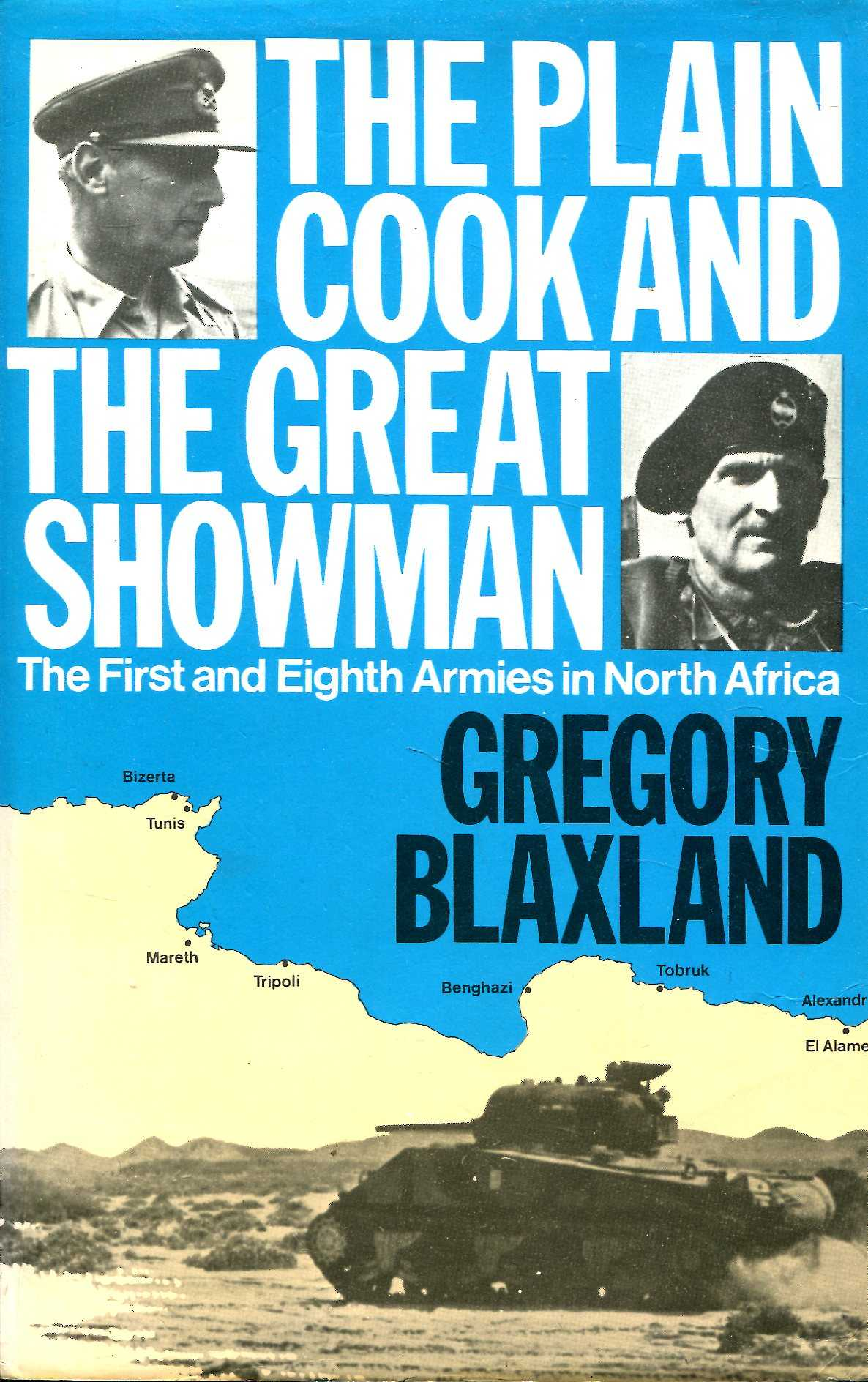 Image for The Plain Cook and the Great Showman: The First and Eighth Armies in North Africa