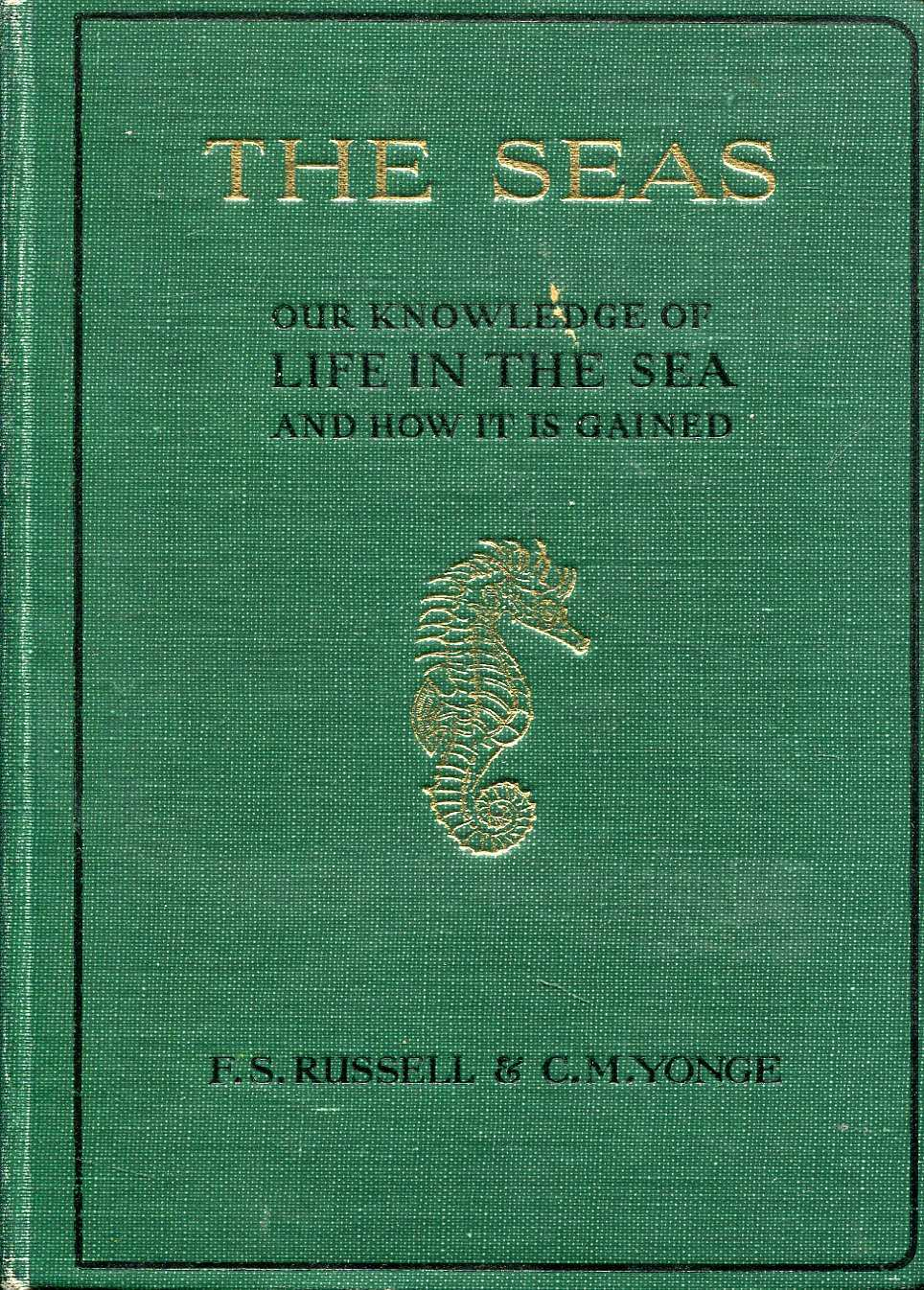 Image for The Seas : Our Knowledge of Life in the Sea and how it is Gained