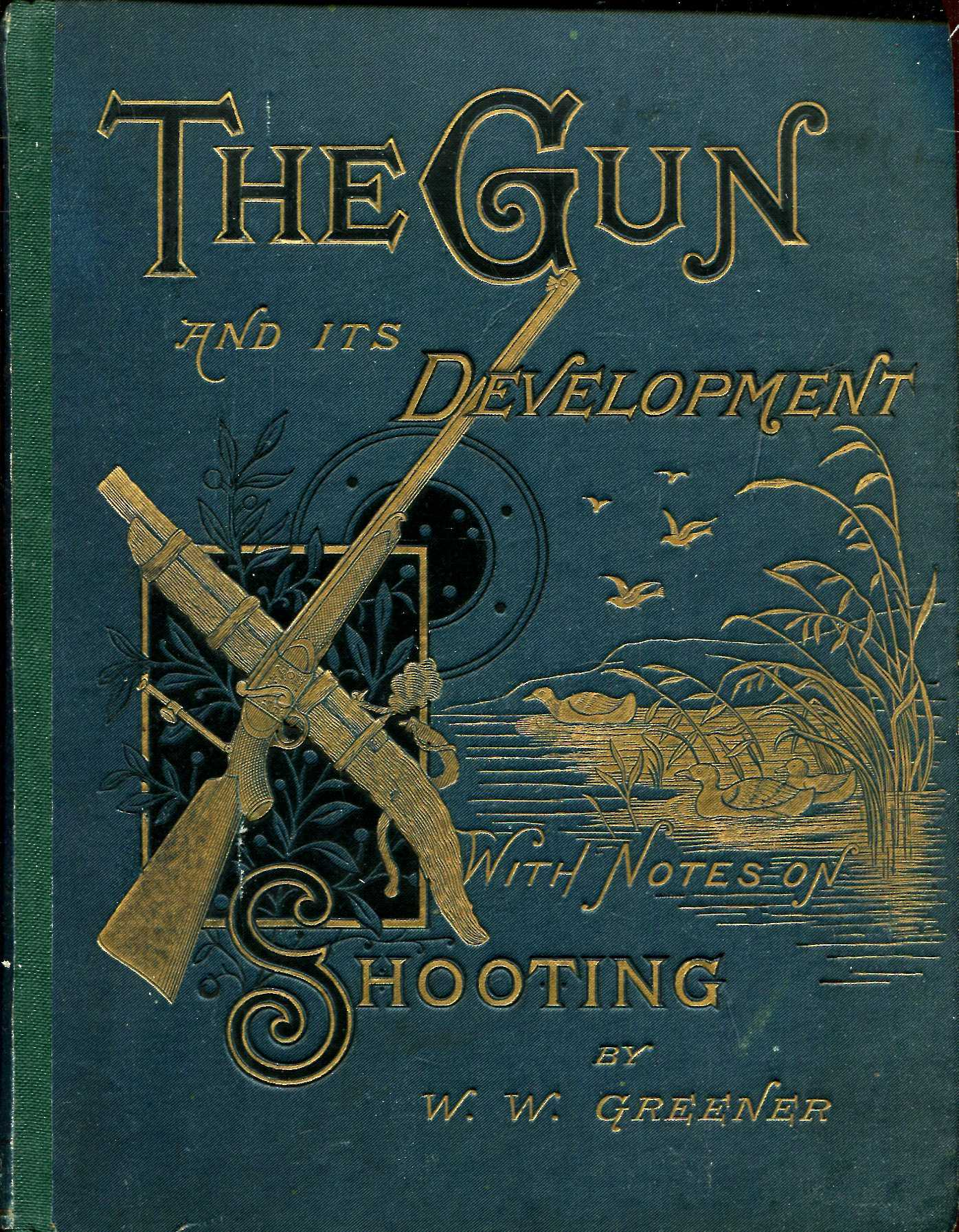 Image for The Gun and its Development; with Notes on Shooting