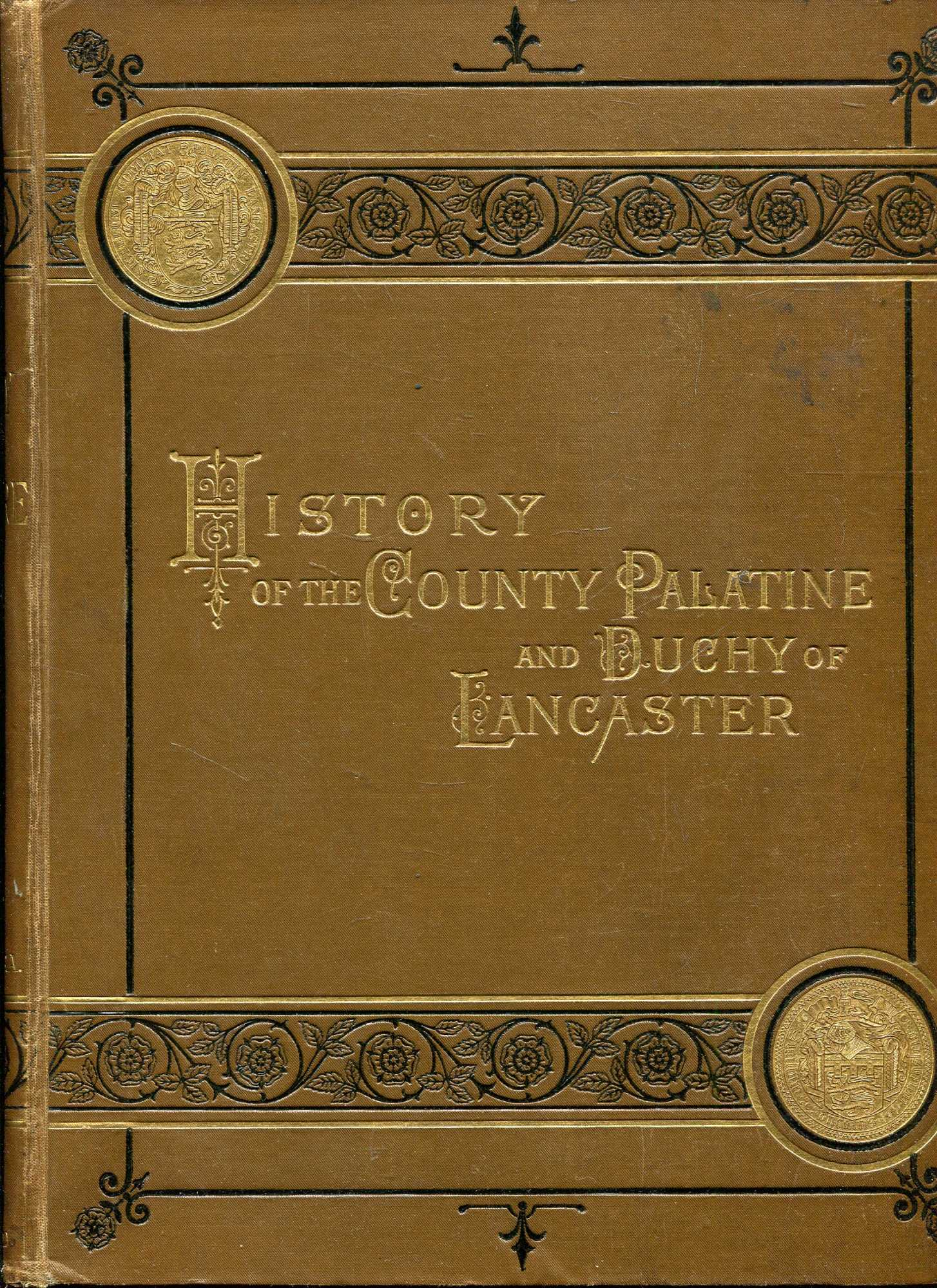 Image for The History of the County Palatine and Duchy of Lancaster (five volumes complete)