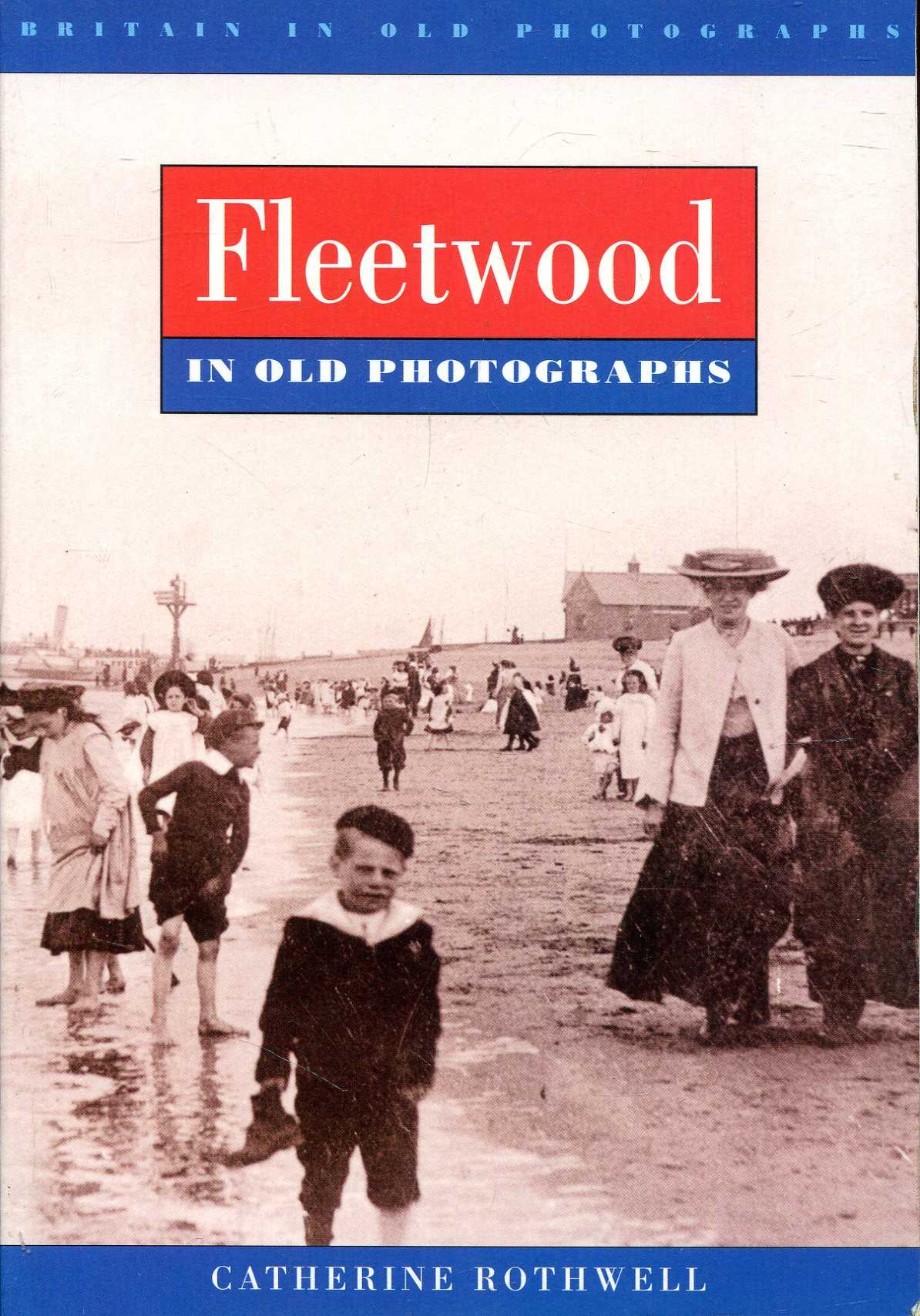 Image for Fleetwood in Old Photographs (Britain in Old Photographs)